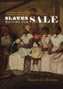 Cover of Maurie D. McInnes, 'Slaves Waiting for Sale' (University of Chicago Press, 2011)
